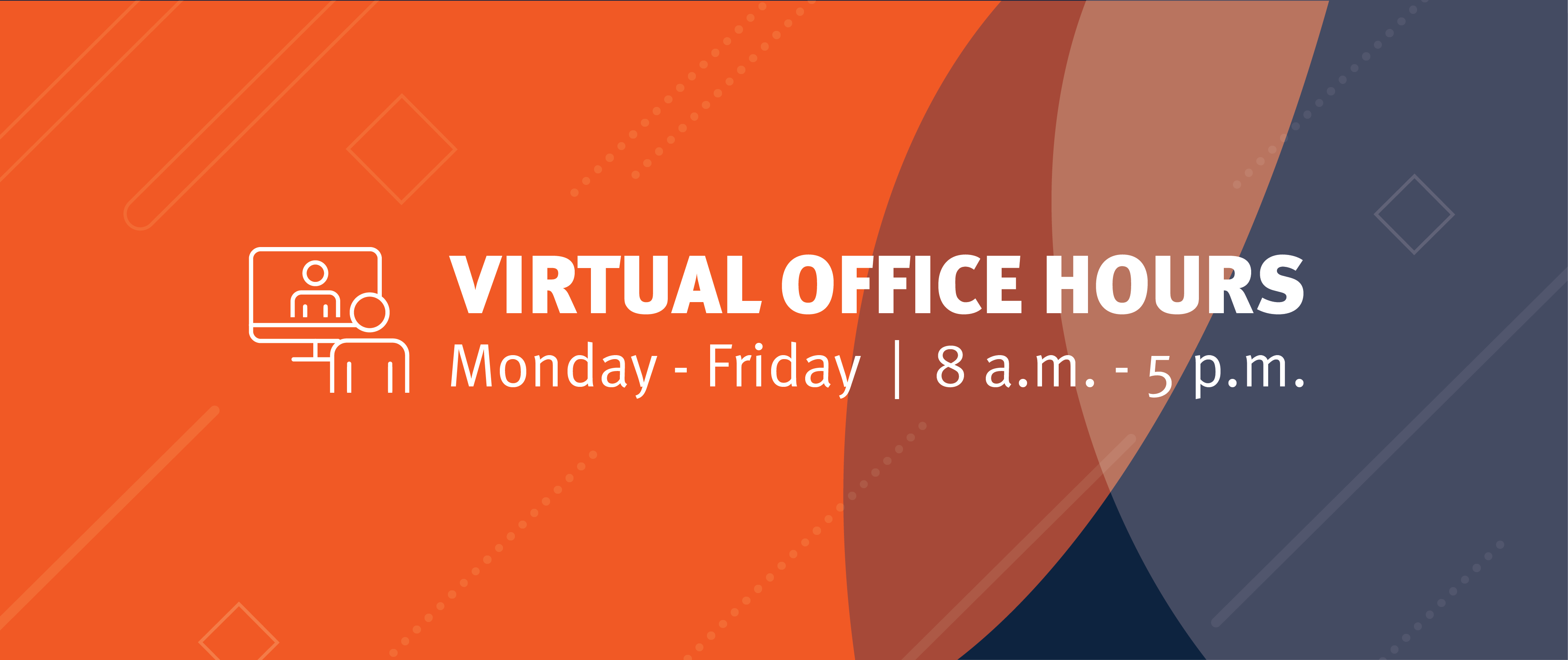 Virtual Office Hours – Monday–Friday 8 a.m. – 5 p.m.