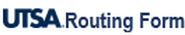 UTSA Routing Form Logo Image
